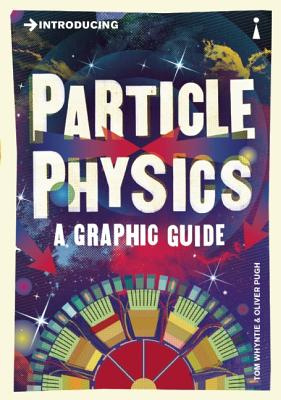 Introducing Particle Physics By Whyntie, Tom/ Pugh, Oliver (ILT)